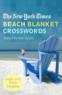 New York Times Beach Blanket Crosswords: Light and Easy Puzzles