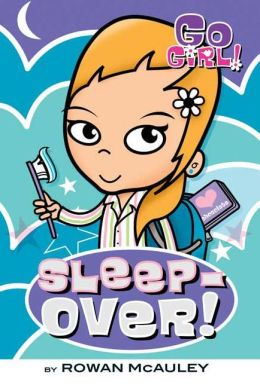 Sleepover! (Go Girl! Series #5)