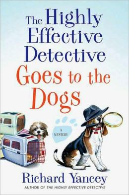 The Highly Effective Detective Goes to the Dogs (Teddy Ruzak Series #2)