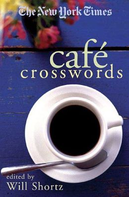 The New York Times Cafe Crosswords: Light and Easy Puzzles