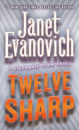 Twelve Sharp (Stephanie Plum Series #12)