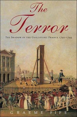 Terror: The Shadow of the Guillotine: France 1792--1794
