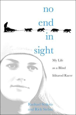 No End in Sight: My Life as a Blind Iditarod Racer