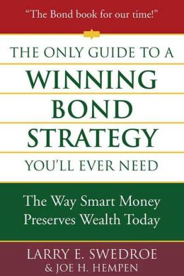 Only Guide to a Winning Bond Strategy You'll Ever Need: The Way Smart Money Preserves Wealth Today