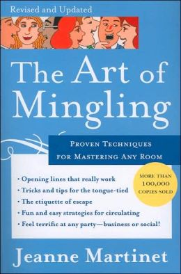 Art of Mingling: Proven Techniques for Mastering Any Room