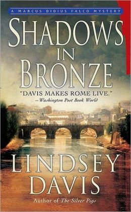 Shadows in Bronze (Marcus Didius Falco Series #2)