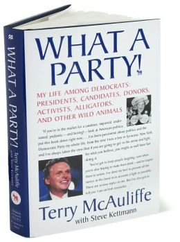 What a Party!: My Life among Democrats - Presidents, Candidates, Donors, Activists, Alligators and Other Wild Animals