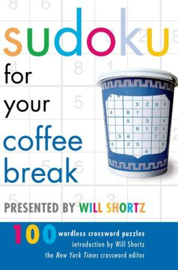 Sudoku for Your Coffee Break: 100 Wordless Crossword Puzzles