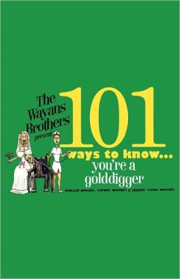 101 Ways to Know You're a Golddigger