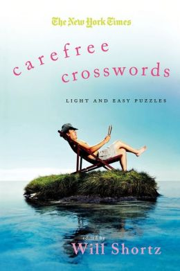 The New York Times Carefree Crosswords: Light and Easy Puzzles