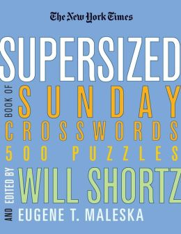 New York Times Supersized Book of Sunday Crosswords: 500 Puzzles