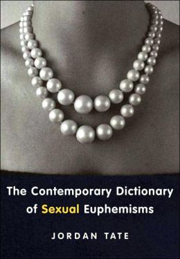 Contemporary Dictionary of Sexual Euphemisms