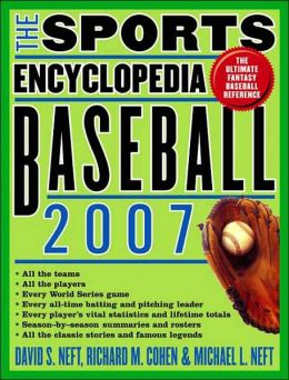 The Sports Encyclopedia: Baseball 2007