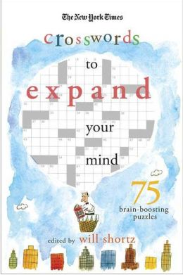 New York Times Expand Your Mind Crosswords: 75 Brain-Boosting Puzzles