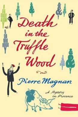Death in the Truffle Wood (Commissaire Laviolette Series #1)