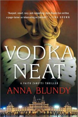 Vodka Neat: A Faith Zanetti Thriller