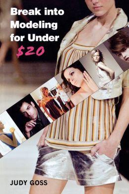 Break Into Modeling for Under $20