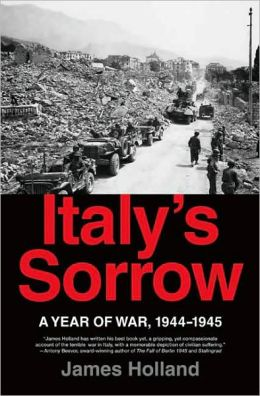 Italy's Sorrow: A Year of War: 1944--1945