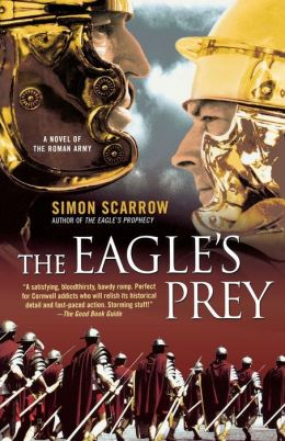 Eagle's Prey: A Novel of the Roman Army