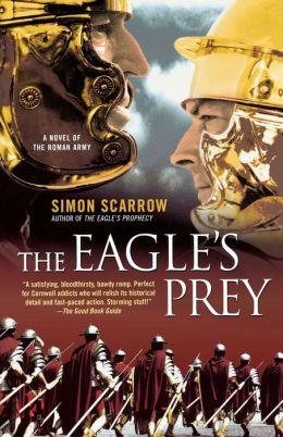 Eagle's Prey: A Novel of the Roman Army
