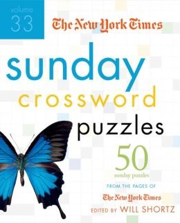 New York Times Sunday Crossword Puzzles, Volume 33: 50 Sunday Puzzles from the Pages of the New York Times