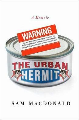 Urban Hermit: One Hungry American Gets Off His Butt, Loses His Gut, and Gets a Life