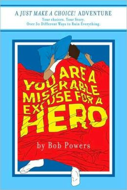 You are a Miserable Excuse for a Hero!: Book 1 in the Just Make a Choice! Series