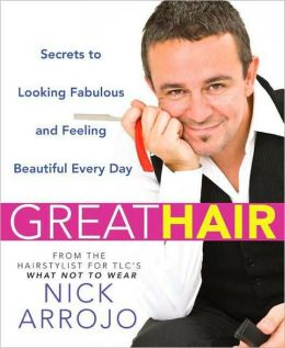 Great Hair: Secrets to Looking Fabulous and Feeling Beautiful Every Day