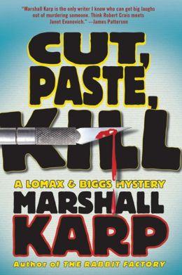 Cut, Paste, Kill (Lomax and Biggs Series #4)