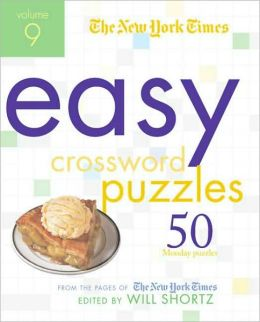 New York Times Easy Crossword Puzzles, Volume 9: 50 Monday Puzzles from the Pages of the New York Times