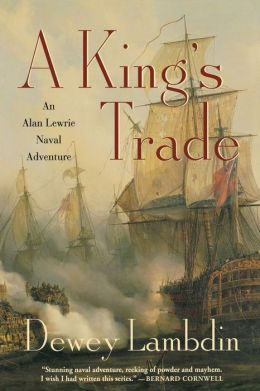 A King's Trade (Alan Lewrie Naval Series #13)