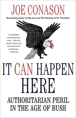 It Can Happen Here: Authoritarian Peril in the Age of Bush