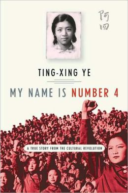 My Name Is Number 4: A True Story of the Cultural Revolution