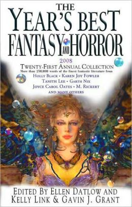 Year's Best Fantasy and Horror 2008: 21st Annual Collection