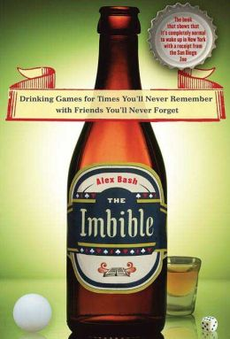 Imbible: Drinking Games for Times You'll Never Remember with Friends You'll Never Forget
