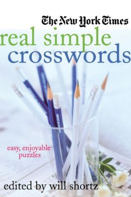 New York Times Real Simple Crosswords: Easy, Enjoyable Puzzles