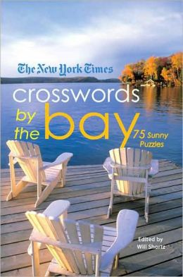 New York Times Crosswords by the Bay: 75 Enjoyable Puzzles