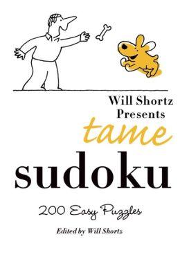 Will Shortz Presents Tame Sudoku: 200 Easy Puzzles
