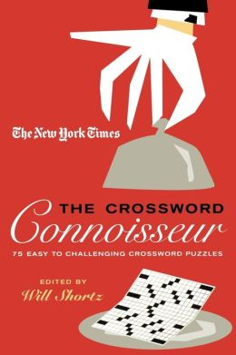The New York Times The Crossword Connoisseur: 75 Easy to Challenging Crossword Puzzles