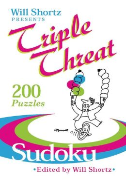 Triple Threat Sudoku: 200 Hard Puzzles
