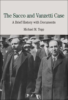 Sacco and Vanzetti Case: A Brief History with Documents