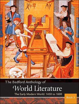Bedford Anthology of World Literature Book 3: The Early Modern World, 1450-1650