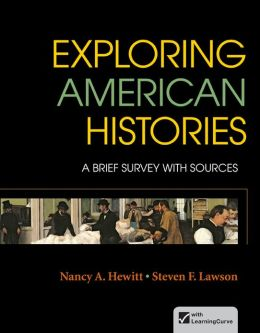 Exploring American Histories, Combined Volume: A Brief Survey with Sources