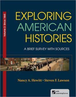 Exploring American Histories, Volume 2: A Brief Survey with Sources