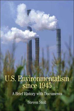 U. S. Environmentalism Since 1945: A Brief History with Documents (The Bedford Series in History and Culture)
