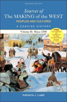 Sources of the Making of the West: Peoples and Cultures, A Concise History since 1340