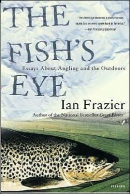 Fish's Eye: Essays About Angling and the Outdoors