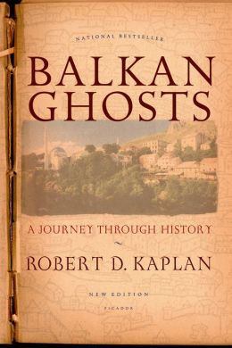 Balkan Ghosts: A Journey through History