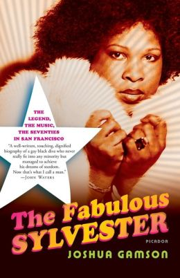 Fabulous Sylvester: The Legend, the Music, the Seventies in San Francisco