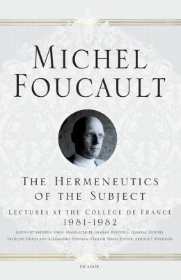 Hermeneutics of the Subject: Lectures at the College de France 1981-1982